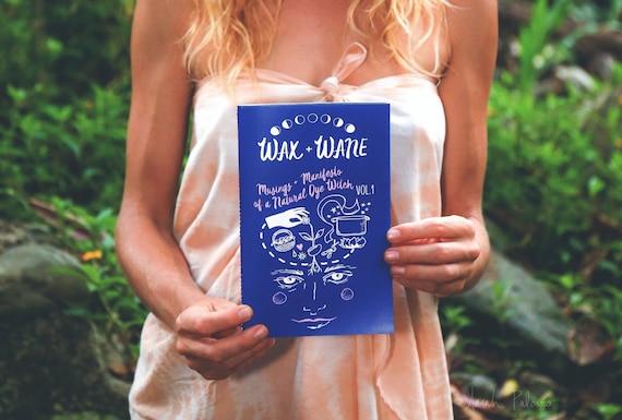 "Wax + Wane Zine Vol. 1, ""Musings + Manifesto of a Natural Dye Witch"""