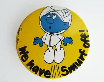"""Vintage Smurf 2"""" 'We Have Smurf Off' Pin Back Button Badge"""