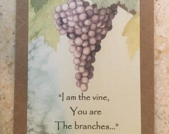 "John 15:5  ""I am the vine you are the branches..."""
