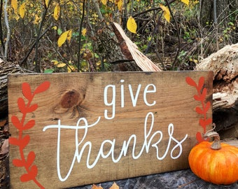 Give Thanks Wood Sign, Fall Sign, Thanksgiving Decor