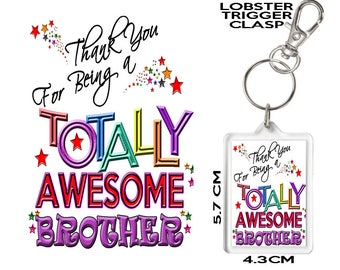 BROTHER GIFT KEYRING Thank You For Being Totally Awesome. Affordable Gift To Say Thank You To Someone Special In Your Life