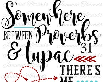 Somewhere between Proverbs and Tupac / Digital Download / Digital File / Cut File / Sublimation File / svg / png / eps / dxf