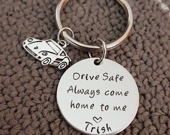 Drive Safe Key Chain w/ Car Charm, Always Come Home to Me Key Chain, Handstamp, First Driver Gift, Be Safe Gift