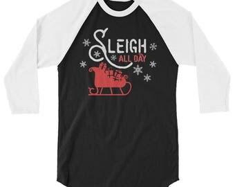Sleigh All Day Raglan Shirt 3/4 Sleeve Christmas Raglan T-Shirt
