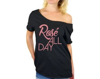 Rose All Day Shirt Off Shoulder Rose All Day T shirts WIne Shirt Wine Tshirt Wine Lover Gift Drinking Shirt Gift for Her Wine Lover Shirt