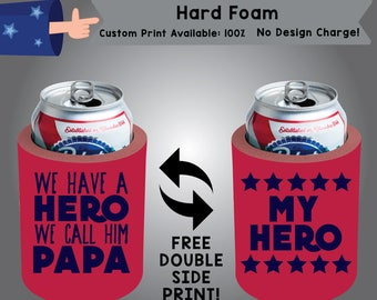 We have a Hero We Call Him Papa Hard Foam Father's day Can Cooler Double Side Print (HF-Dad01)
