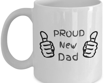 Proud New Dad Coffee Mug - Number One Dad Cup - Worlds Best Dad Ever Gift For Father's Day, Birthday From Son, Daughter, Mother