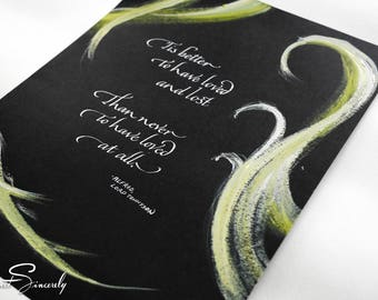Tis better to have loved and lost, Alfred, Lord Tennyson poem in calligraphy with abstract acrylic painting