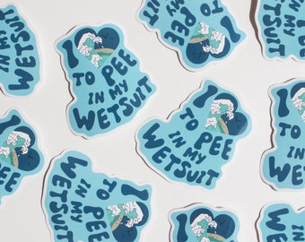 I Love To Pee In My Wetsuit Sticker