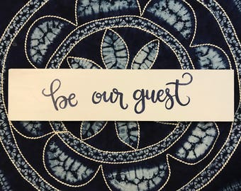 Be our Guest painted wooden sign