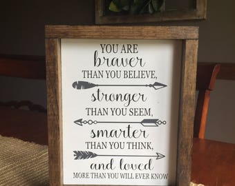 You are braver than you believe sign