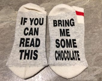 If You Can Read This ... Bring Me Some Chocolate (Socks)