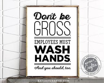 Employees Must Wash Hands Bathroom Don't be Gross Sign Printable Wash Your Hands Funny Septic System Plumbing Toilet Instant Download Quote