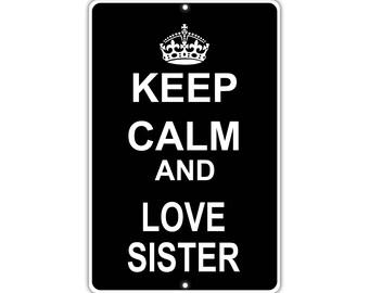 Keep Calm Love Sister Metal Aluminum Sign