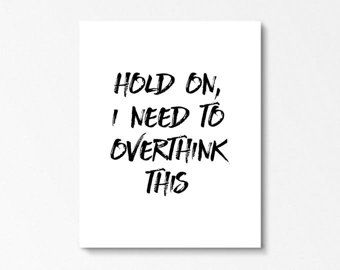 Featured listing image: Overthink This | Wall Art | 16x20 Print | Typography | Gift for Her | Humor | Mental Health | Recovery Gifts | Overthinking Quote | Digital