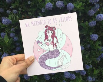 "Friends Card ""We Mermaid To Be Friends"""