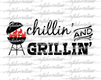 Chillin and Grillin SVG, PNG, Silhouette Cut, Instant Download, Cut Files, Cricut