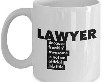 Lawyer because freakin' awesome is not an official job title - Unique Gift Coffee Mug