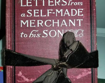 For the business savvy. Letters from A Self-Made Merchant to His Son and As a Man Thinketh by James Allen