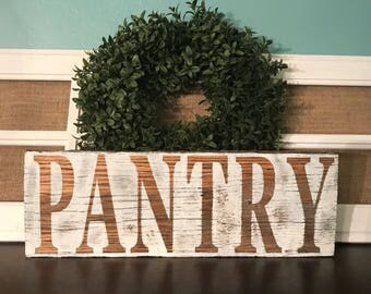 Rustic Farmhouse Pantry Sign/Rustic Kitchen Sign