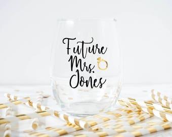 Future Mrs Wine Glass- Engagement Wine Glass- Engagement Gift- Bridal Gift- Bridal Shower Gift
