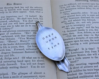 Once Upon a Time Spoon Bookmark | Handstamped | Upcycled | Repurposed | Vintage Flatware