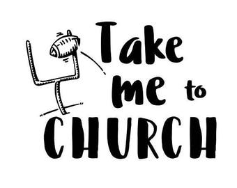 Take Me To Church .svg file for Cricut and Silhouette