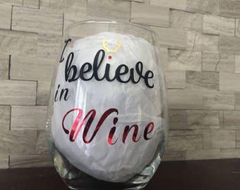 I believe in Wine Stemless wine glass