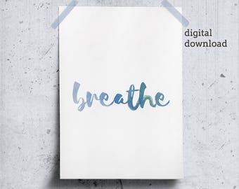 Breathe Wall Art, Brush Lettering Printable, Printable Zen Office Blue Print, Relaxation Wall Art, Positive Word Breathe Poster, Blue Zen