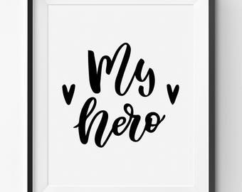 Happy Fathers Day Printable, My Hero Dad Art Print, Fathers Day Print, Funny Fathers Day Gift, Fathers Day Print Gift, Hero Dad Present