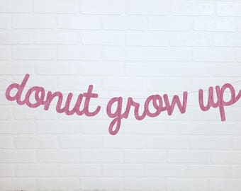 Donut Grow Up Party Banner | Donut Grow Up | Donut Grow Up Banner | Donut Grow Up Sign | Donut Party Banner | Pink Donut Banner Birthday
