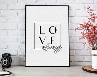 Love Always, Love Print, Digital Art, Typography Quote Poster, Love Poster, Motivational, Inspirational Poster, Romantic, Black and White