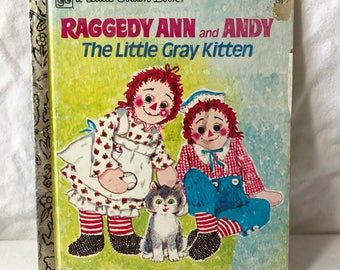 1975 Second Edition, Little Golden Book,  Raggedy ann and Andy: The Little Grey Kitten