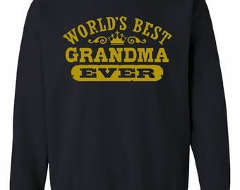 World's best grandma  ever family mother's day birthday Christmas holiday gift ideas best grandma grandmother sweatshirt