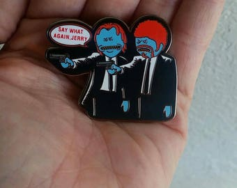 Say What Again Jerry! Rick and Morty Pulp Fiction Hat Pin