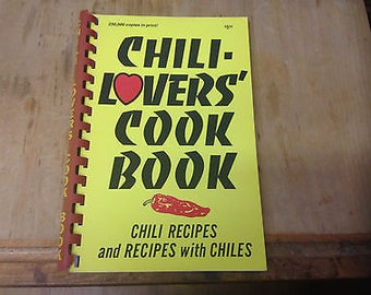 Chili Lovers' Cookbook , recipes for chili and with chiles. 1997