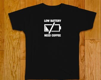 Low Battery Need Coffee/funny t-shirt/coffee addict/energy/coffee