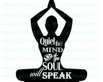 SVG file   Meditation quote   Cricut   Cameo Silhouette   Cut file   Cutting file   stencil   Quiet the mind and the soul will speak