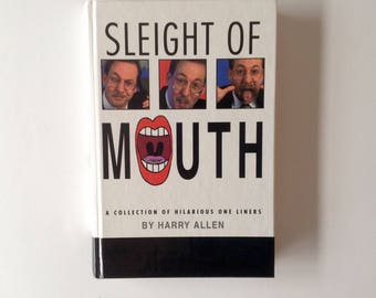 Sleight of Mouth : a Collection of Hilarious One Liners by Harry Allen - 1995 - L & L Publishing