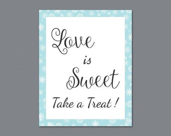 Love is Sweet Take a Treat Sign, Winter Snowflakes, Holidays, Love is Sweet Sign, Wedding Sign, Favor Table Sign, Bridal Shower A026