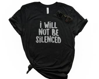 I Will Not Be Silenced, Graphic Tee, Peace, No Violence, Love, Feminist Top, Yoga Top, Gym Top, Human Rights, Kindness Tee, Statement Tee