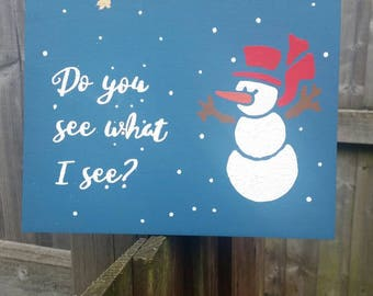 Christmas plaque, snowman sign, Christmas song plaque, do you see what I see, Christmas decoration, handpainted decor