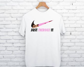 Louis Theroux - Just Theroux It T-shirt Jiggle Apparel Nike Theroux Clothing