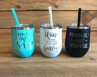 Wine Tumbler  | Funny Sayings | Customized | Valentines Gift | Bridesmaids Gifts | Wine Tumblers With Lid and Straw