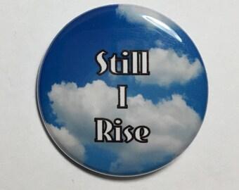 """1.25 Inch Pin """"Still I Rise"""""""