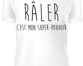 T-shirt blanc- Raler c'est mon super pouvoir B-WD-1