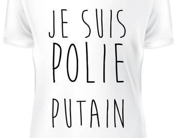 T-shirt blanc- Je suis polie putain- B-WD-2
