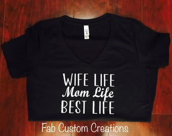 Wife Life Mom Life Best Life Shirt