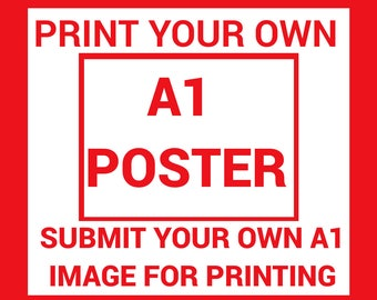 Print Your Own A1 Poster!