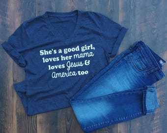 She's a good girl - Tom Petty Shirt - Free Fallin - loves her mama - loves Jesus - America - 4th of July tshirt - Fourth of July - Concert